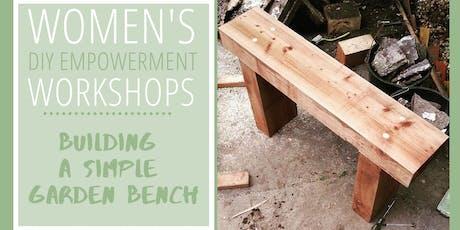 Women's DIY Empowerment Workshops: Building a Simple Garden Bench tickets