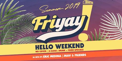 FRIYAY! Hello Weekend