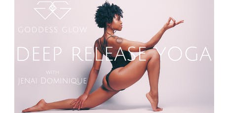 GODDESS GLOW Deep Release Yoga  tickets