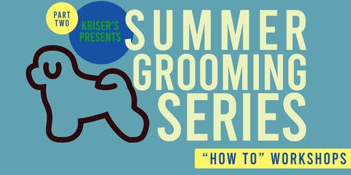 Summer Grooming Series - Part Two