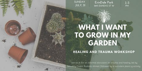 What I Want to Grow in my Garden: Trauma and Healing Event tickets