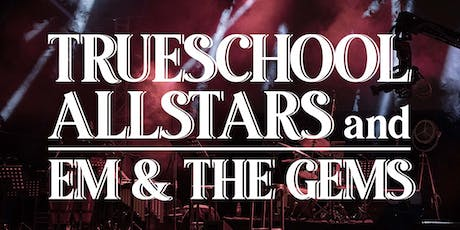 TRUESCHOOL ALLSTARS w/ EM & THE GEMS tickets