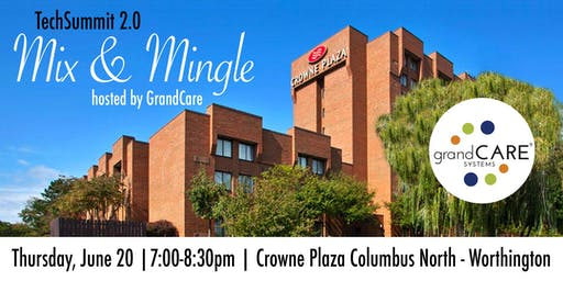 TechSummit 2.0 Mix & Mingle Hosted By GrandCare
