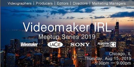 Videomaker IRL Videographer/Filmmaker Evening Mixer - August 2019 - Chicago tickets