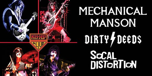 KISSED ALIVE, MECHANICAL MANSON, DIRTY DEEDS, SoCAL DISTORTION