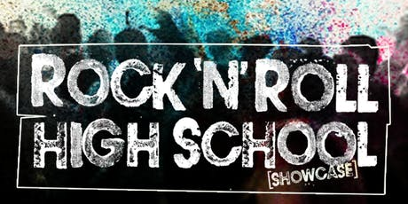 ROCK N ROLL HIGH SCHOOL {SHOWCASE} tickets