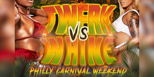 Twerk Vs Whine (Carnival Weekend)
