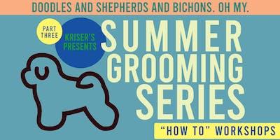 Summer Grooming Series - Part Three