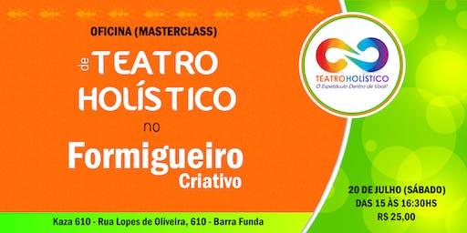 MASTERCLASS de TEATRO HOLÍSTICO no Formigueiro Criativo!