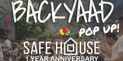 BACKYAAD Pop Up! - SAFE HOUSE 1 Year Anniversary