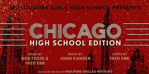 Willoughby Girls High School presents; Chicago: High School Edition