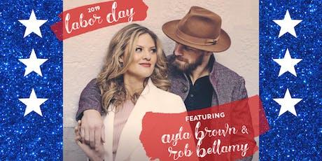 Labor Day w/ Ayla Brown & Rob Bellamy tickets