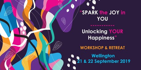 """Spark the Joy in You - Unlocking your Happiness"" Wellington Workshop tickets"