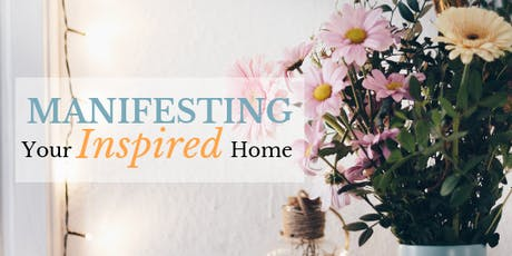 Manifesting Your Inspired Home tickets