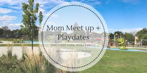 Mom Meet up + Playdates
