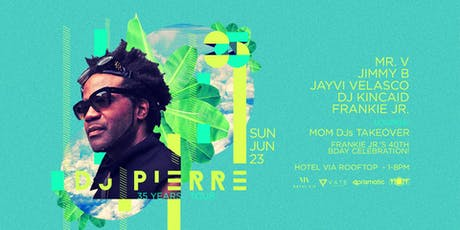 DJ Pierre 35 Years Tour @ Hotel Via Rooftop tickets