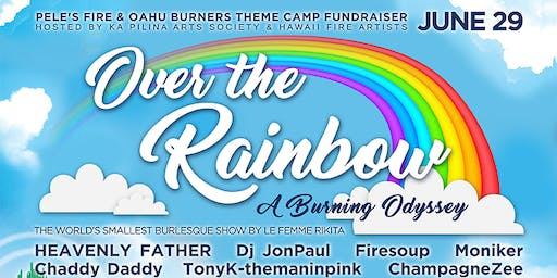 Over the Rainbow: A Burning Odyssey