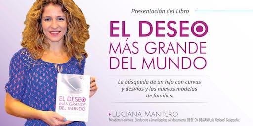 #SaveTheDate Resistencia, Chaco. Luciana Mantero presentará su libro El Deseo más grande del mundo