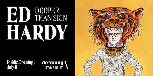 Ed Hardy: Deeper than Skin Public Opening