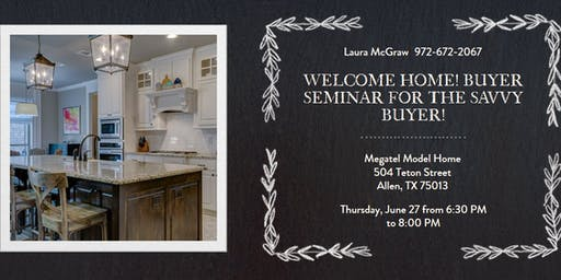 Welcome Home--Homebuyer Seminar for the Savvy Buyer!