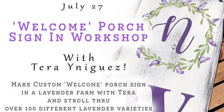 Make A Custom 'Welcome' Porch Sign In A Lavender Farm With Tera Yniguez! tickets