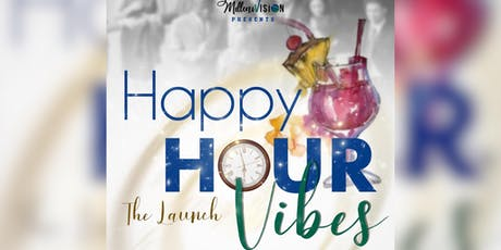 Happy Hour Vibes: The Launch tickets