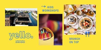 YELLO. - Kids Workshops & Brunch on top.
