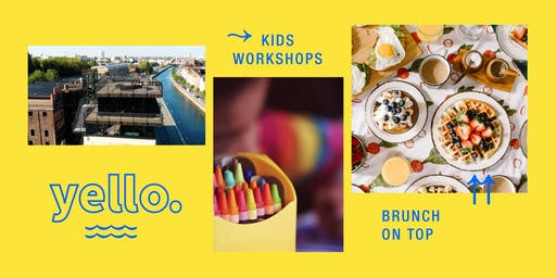 YELLO. - Kids Workshops & Brunch on top.