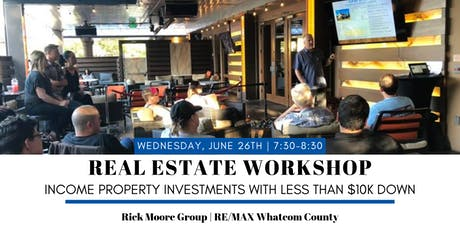 Real Estate Workshop: Income Property Investments With Less Than $10k Down tickets