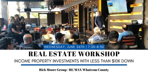 Real Estate Workshop: Income Property Investments With Less Than $10k Down