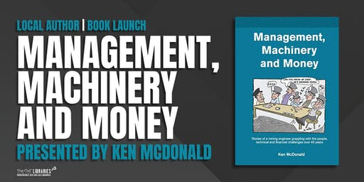 Book Launch - Management, Machinery and Money presented by Ken McDonald - Hervey Bay Library