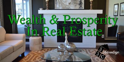 Wealth & Prosperity In Real Estate