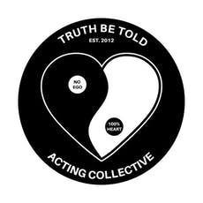 ACTING COLLECTIVE (TRUTH BE TOLD) - STANISLAVKI/STRASBERG/MEISNER BASED FOR (MEMBERS ONLY) EST. 2012 FOR PROFESSIONAL DISCIPLINED TV & FILM ACTORS - COACHED BY BOJESSE CHRISTOPHER - AUDITION PROCESS TO BECOME A MEMBER tickets