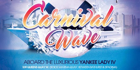 CARNIVAL WAVE - CARIBANA SUNDAY BOAT RIDE tickets