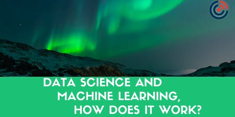 Data Science and Machine Learning, How Does It Work? tickets