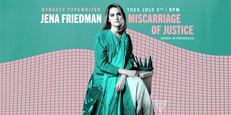 Jena Friedman: Miscarriage of Justice tickets