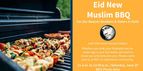 Eid New Muslim BBQ | For Our New(er) Brothers & Sisters in Faith tickets