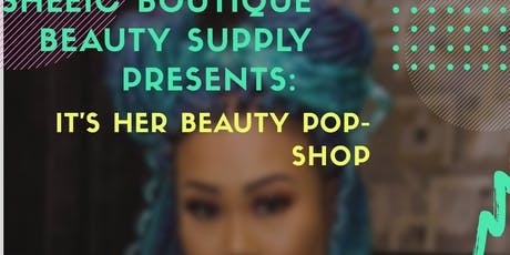 ITs Her Beauty Pop up Shop tickets