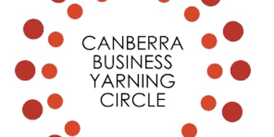 Canberra Business Yarning Circle 2019