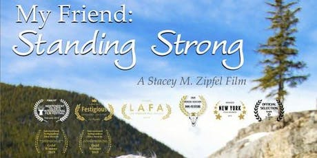 My Friend: Standing Strong Movie Premiere tickets