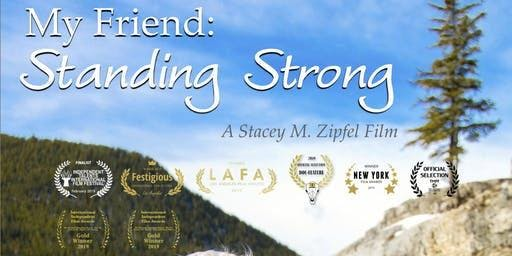 My Friend: Standing Strong Movie Premiere