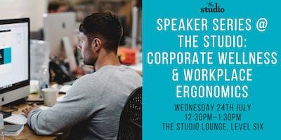 Speaker Series @ The Studio: Corporate Wellness & Workplace Ergonomics
