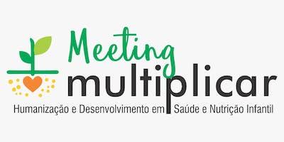II Meeting Multiplicar: Humanização e Desenvolvimento em Saúde e Nutrição Infantil