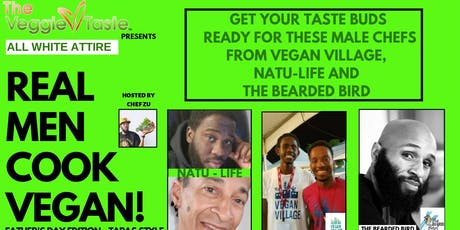 Real Men Cook Vegan - All White Attire - Fathers Day Dinner  tickets