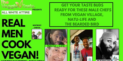 Real Men Cook Vegan - All White Attire - Fathers Day Dinner