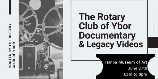 Premier of The Rotary Club of Ybor Documentary and Legacy Videos