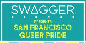 SWAGGER LIKE US presents SF QUEER PRIDE w/ LEIKELI47...