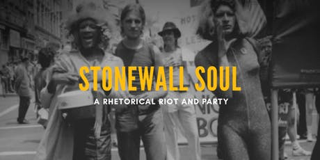 Stonewall SOUL: A Rhetorical Riot and Party tickets