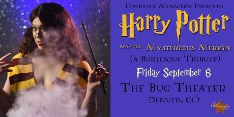 Harry Potter and the Mysterious Merkin	 ( A Burlesque Tribute) tickets