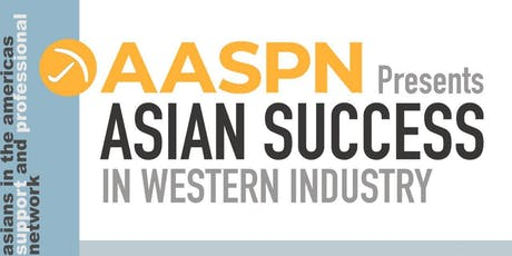 AASPN Presents: Asian Success In Western Industry tickets